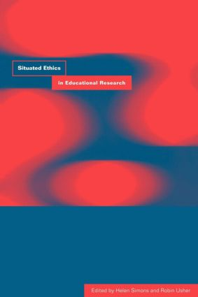 Situated Ethics in Educational Research (Paperback) book cover