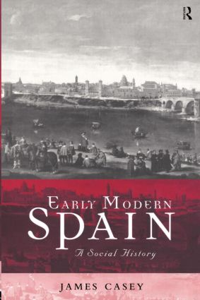 Early Modern Spain: A Social History, 1st Edition (Paperback) book cover