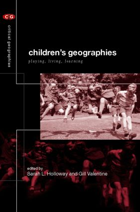 Children's Geographies: Playing, Living, Learning (Paperback) book cover