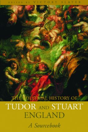 A Political History of Tudor and Stuart England: A Sourcebook, 1st Edition (Paperback) book cover