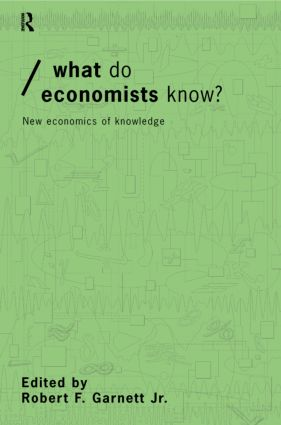 What do Economists Know?: New Economics of Knowledge book cover