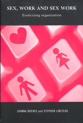 Sex, Work and Sex Work: Eroticizing Organization, 1st Edition (Paperback) book cover