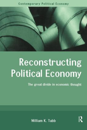 Reconstructing Political Economy: The Great Divide in Economic Thought (Paperback) book cover