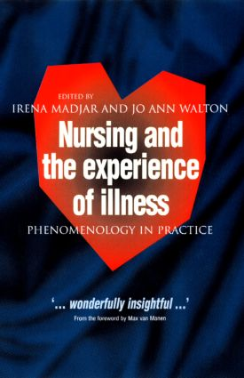 Nursing and The Experience of Illness: Phenomenology in Practice, 1st Edition (Paperback) book cover