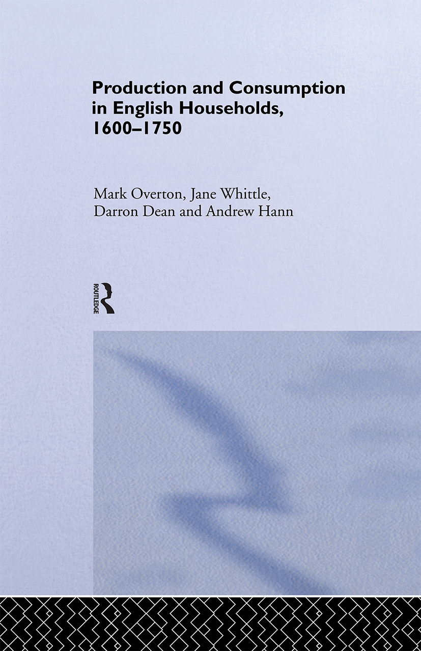 Production and Consumption in English Households 1600-1750 (Hardback) book cover