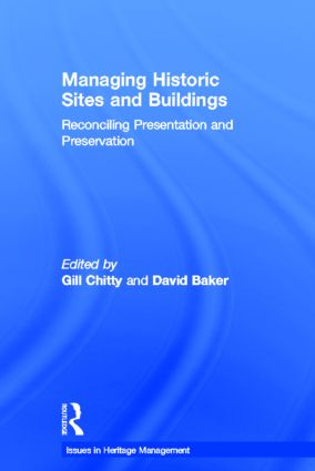 Managing Historic Sites and Buildings: Reconciling Presentation and Preservation book cover