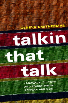 Talkin that Talk: Language, Culture and Education in African America, 1st Edition (Paperback) book cover