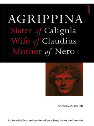 Agrippina: Mother of Nero, 1st Edition (Paperback) book cover