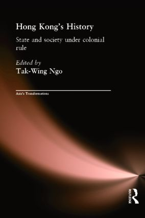 Hong Kong's History: State and Society Under Colonial Rule (Paperback) book cover