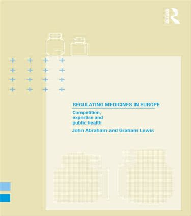 Regulating Medicines in Europe: Competition, Expertise and Public Health (Paperback) book cover