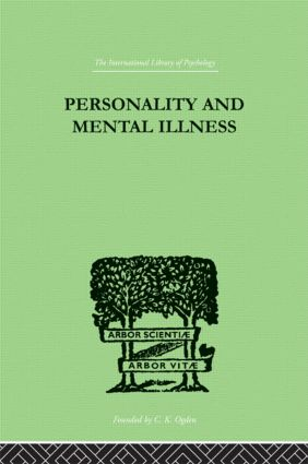 Personality and Mental Illness: An Essay in Psychiatric Diagnosis (Hardback) book cover