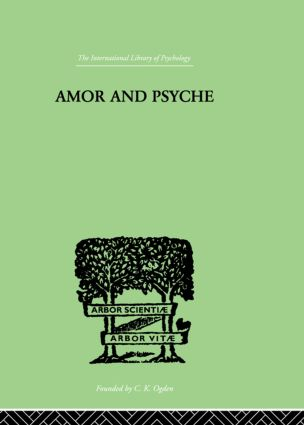 Amor And Psyche: THE PSYCHIC DEVELOPMENT OF THE FEMININE, 1st Edition (Hardback) book cover