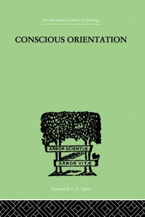 Conscious Orientation: A Study of Personality Types in Relation to Neurosis and Psychosis book cover
