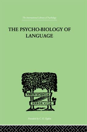 The Psycho-Biology Of Language: AN INTRODUCTION TO DYNAMIC PHILOLOGY, 1st Edition (Hardback) book cover