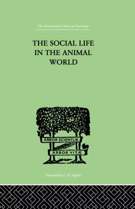 The Social Life In The Animal World: 1st Edition (Hardback) book cover