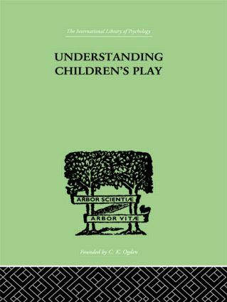 Understanding Children'S Play: 1st Edition (Hardback) book cover