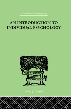An INTRODUCTION TO INDIVIDUAL PSYCHOLOGY: 1st Edition (Hardback) book cover