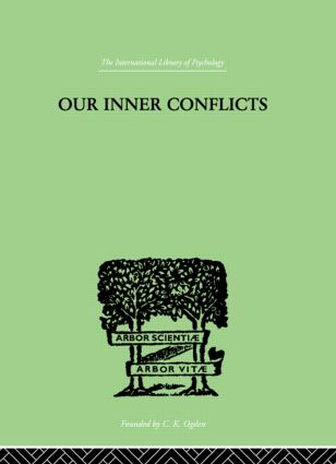 Our Inner Conflicts: A CONSTRUCTIVE THEORY OF NEUROSIS, 1st Edition (Hardback) book cover