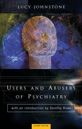 Users and Abusers of Psychiatry: A Critical Look at Psychiatric Practice (Paperback) book cover