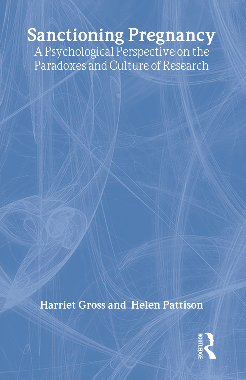 Sanctioning Pregnancy: A Psychological Perspective on the Paradoxes and Culture of Research, 1st Edition (Hardback) book cover