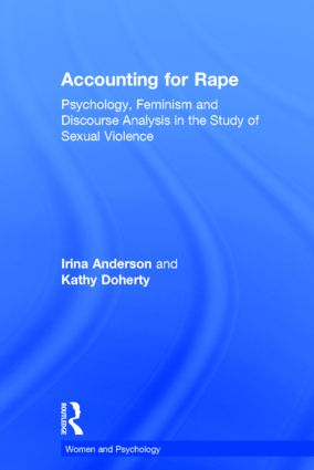 Accounting for Rape: Psychology, Feminism and Discourse Analysis in the Study of Sexual Violence, 1st Edition (Hardback) book cover