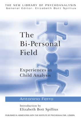 The Bi-Personal Field: Experiences in Child Analysis (Paperback) book cover