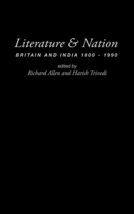 Literature and Nation: Britain and India 1800-1990, 1st Edition (Paperback) book cover