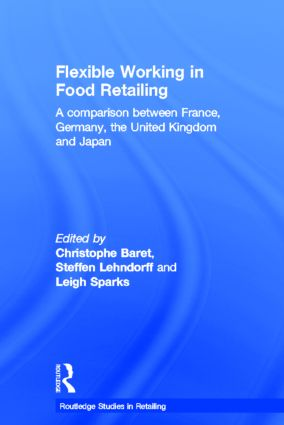 Flexible Working in Food Retailing: A Comparison Between France, Germany, Great Britain and Japan (Hardback) book cover