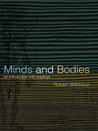 Minds and Bodies: An Introduction with Readings (Hardback) book cover