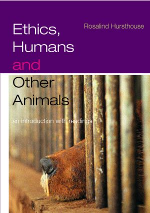 Ethics, Humans and Other Animals