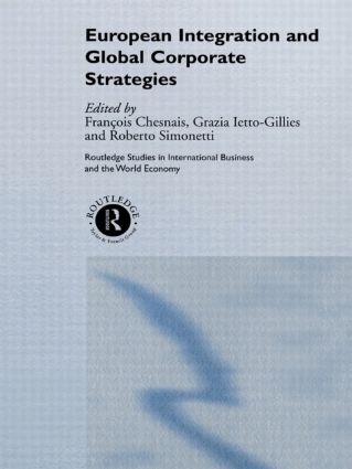 European Integration and Global Corporate Strategies (Hardback) book cover