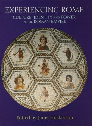 Experiencing Rome: Culture, Identity and Power in the Roman Empire, 1st Edition (Paperback) book cover