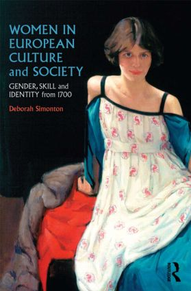 Women in European Culture and Society: Gender, Skill and Identity from 1700 (Paperback) book cover