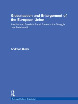 Globalisation and Enlargement of the European Union: Austrian and Swedish Social Forces in the Struggle over Membership (Hardback) book cover