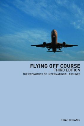 Flying Off Course: The Economics of International Airlines book cover