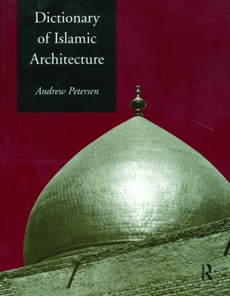 Dictionary of Islamic Architecture (Paperback) book cover