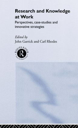 Research and Knowledge at Work: Prospectives, Case-Studies and Innovative Strategies (Hardback) book cover