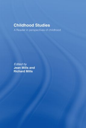 Childhood Studies: A Reader in Perspectives of Childhood, 1st Edition (Hardback) book cover