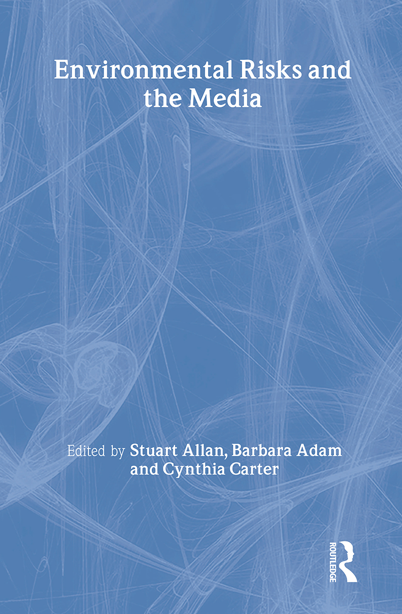 Environmental Risks and the Media: 1st Edition (Hardback) book cover