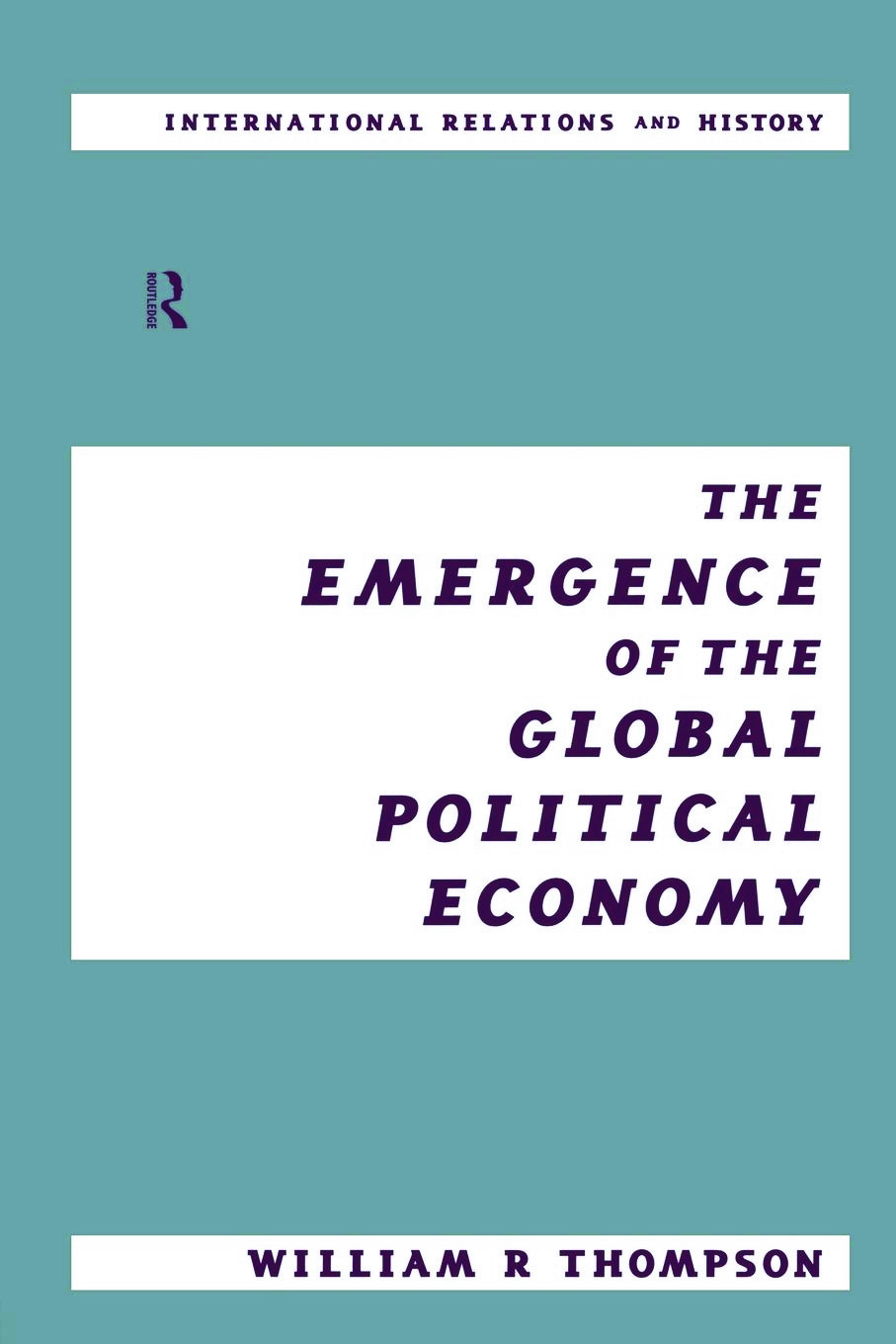 The Emergence of the Global Political Economy (Paperback) book cover