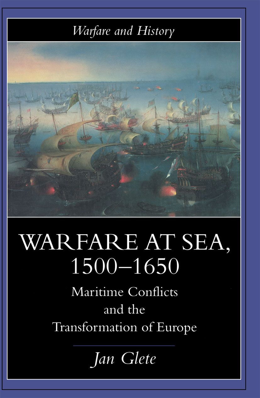 Warfare at Sea, 1500-1650: Maritime Conflicts and the Transformation of Europe book cover