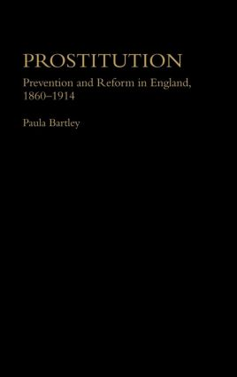 Prostitution: Prevention and Reform in England, 1860-1914 book cover