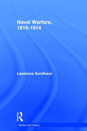 Naval Warfare, 1815-1914: 1st Edition (Hardback) book cover
