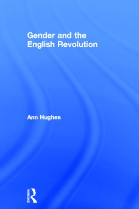 Gender and the English Revolution: 1st Edition (Hardback) book cover