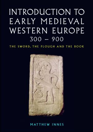 Introduction to Early Medieval Western Europe, 300–900: The Sword, the Plough and the Book (Paperback) book cover