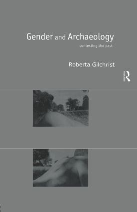 Gender and Archaeology: Contesting the Past, 1st Edition (Paperback) book cover