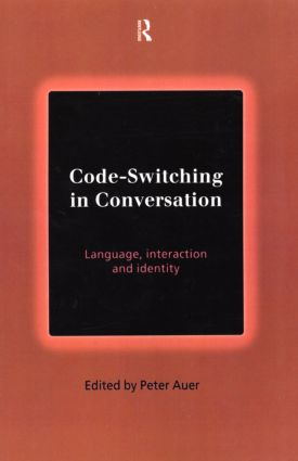 Code-Switching in Conversation: Language, Interaction and Identity (Paperback) book cover