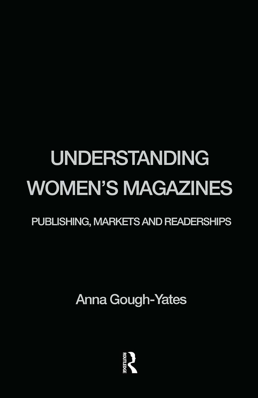 Understanding Women's Magazines: Publishing, Markets and Readerships in Late-Twentieth Century Britain, 1st Edition (Hardback) book cover