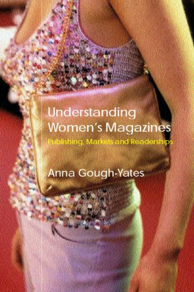 Understanding Women's Magazines: Publishing, Markets and Readerships in Late-Twentieth Century Britain (Paperback) book cover