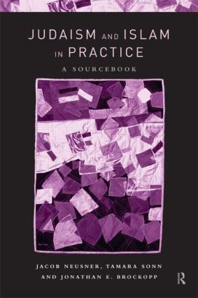 Judaism and Islam in Practice: A Sourcebook (Paperback) book cover